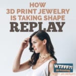3D Print Jewelry – REPLAY