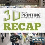 Inside 3D Printing Conference and Expo San Diego Recap