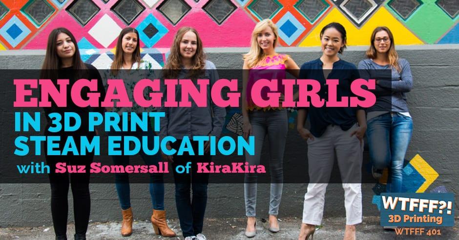 WTFFF 401 | 3D Print STEAM Education