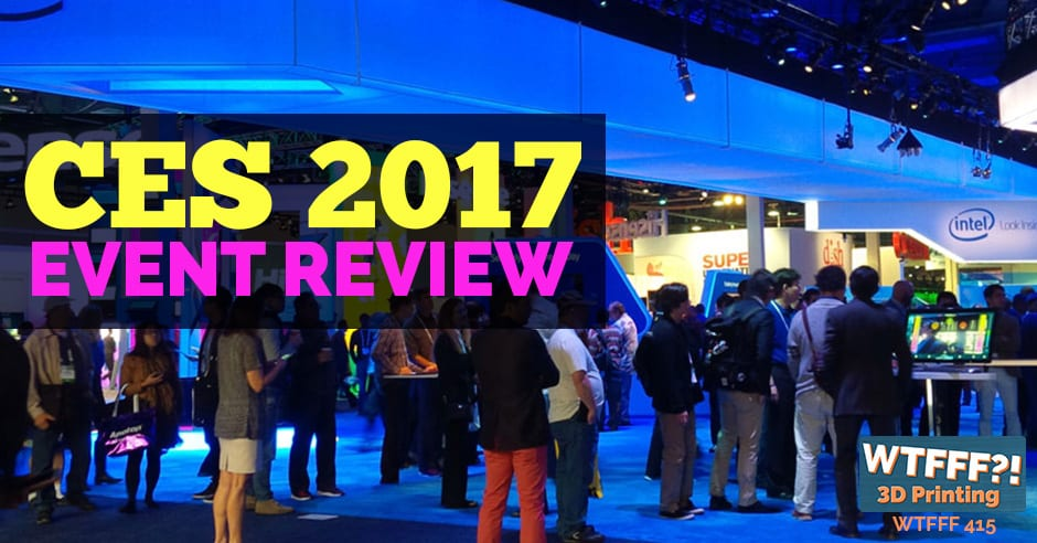 WTFFF 415 | CES 2017 Event Review
