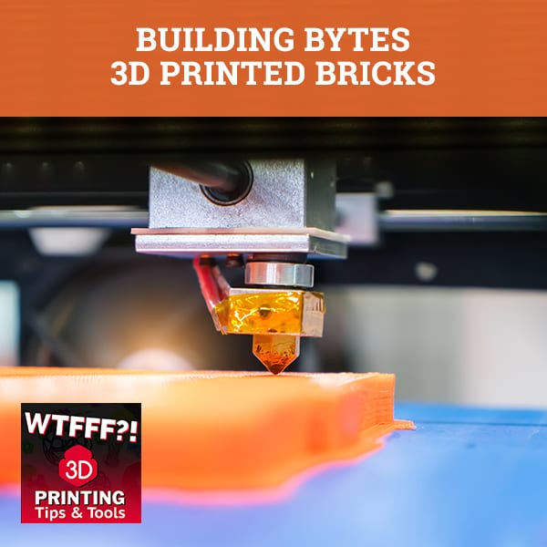 WTF 225 | 3D Printed Bricks