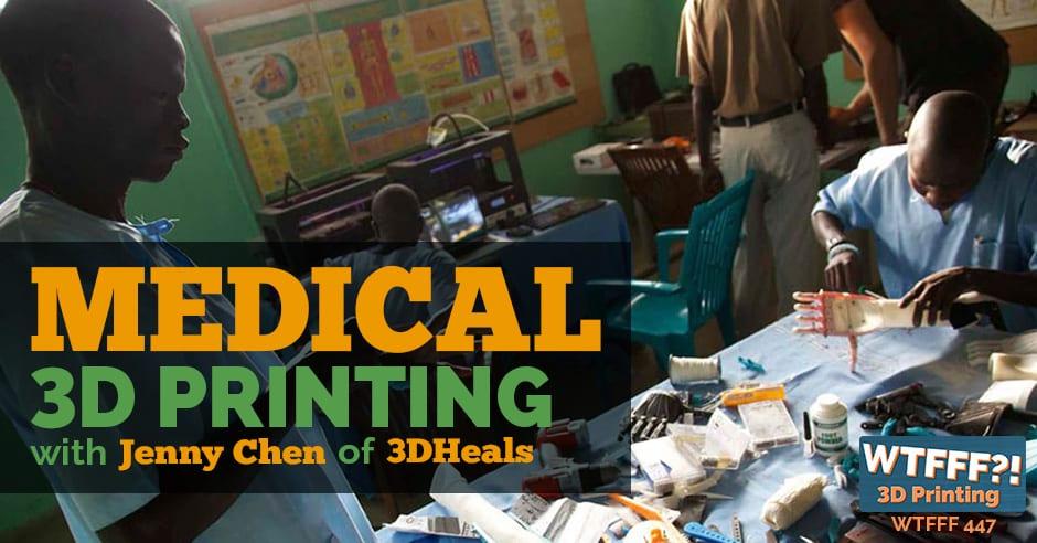 WTFFF 447   Medical 3D printing