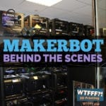 MakerBot, Behind The Scenes