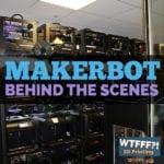 WTFFF?! | MakerBot Behind The Scenes