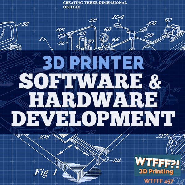 WTFFF 457 | Software and Hardware Development