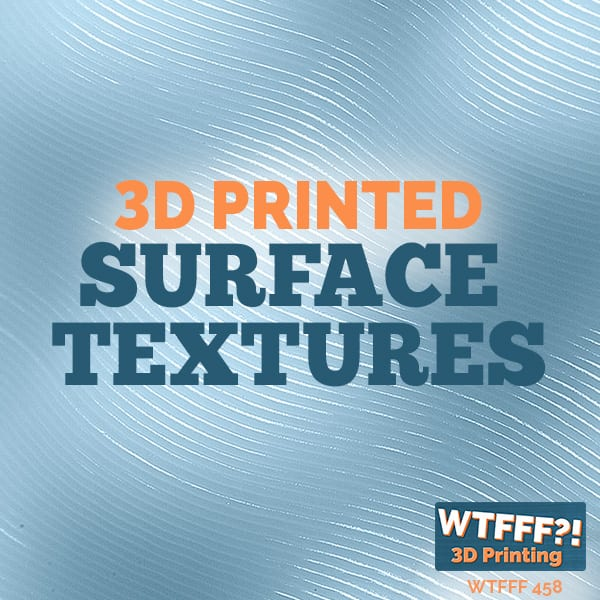 WTFFF 458 | Surface Textures