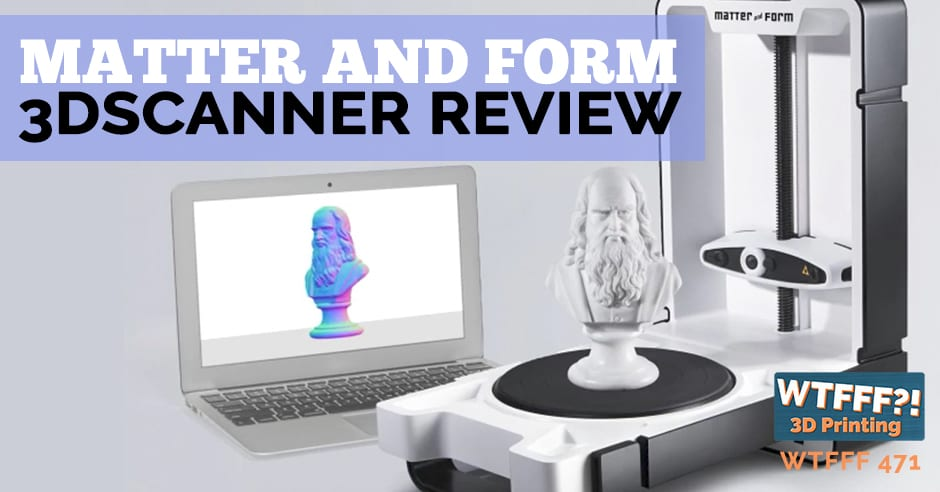 WTFFF 471 | 3D Scanner