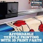 Affordable Textile Printing with 3D Print Parts with Charlie Runckel of FabricZoom