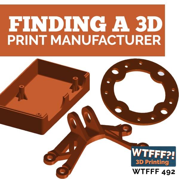 WTFFF 492 | 3D Print Manufacturer