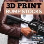 WTFFF 493 | Bump Stocks