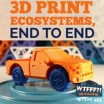 3D Print Ecosystems, End To End, with Arden Rosenblatt of PieceMaker Technologies
