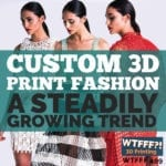 Custom 3D Print Fashion: A Steadily Growing Trend with Danit Peleg