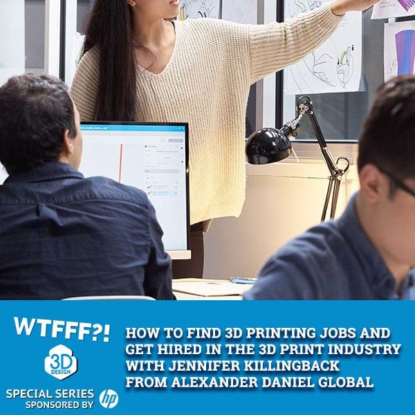 WTFSS 10 | 3D Printing Jobs