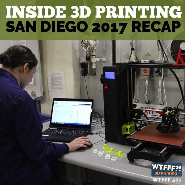 WTFFF 501 | Inside 3D Printing San Diego
