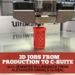 3D Jobs From Production To C-Suite with Jennifer Killingback from Alexander Daniels Global