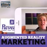 WTFFF 503 | Augmented Reality Marketing