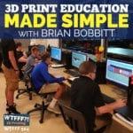 WTFFF 504 | 3D Print Education