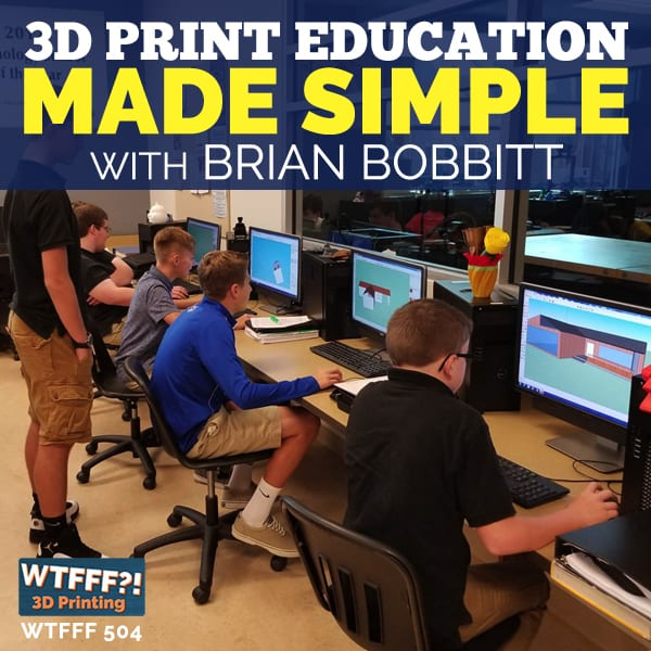 WTFFF 504 | 3D Print Education