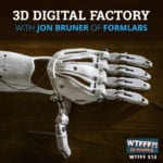 3D Digital Factory with Jon Bruner of Formlabs