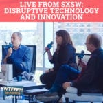 Live from SXSW: Disruptive Technology And Innovation with Jay Samit