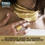 3D Printed Jewelry Designs: A Fusion Of Nature And Industry with Dimitra Tampaki