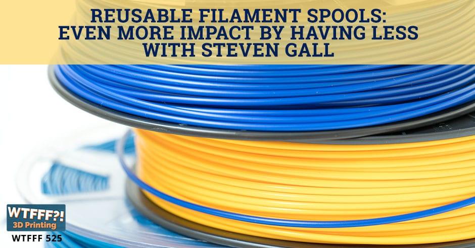 WTFFF 525 | Reusable Filament Spools