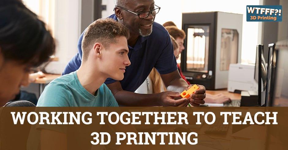 WTF 533 | Teach 3D Printing