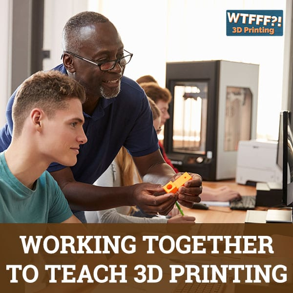 Working Together To Teach 3D Printing with Rich Cameron and Joan Horvath of Nonscriptum LLC