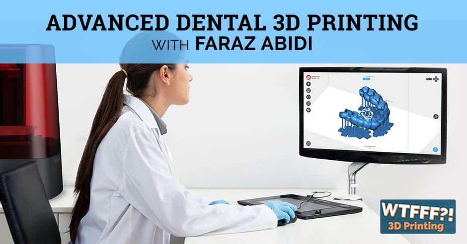 WTF 534 | Dental 3D Printing