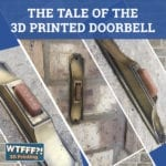 The Tale of the 3D Printed Doorbell