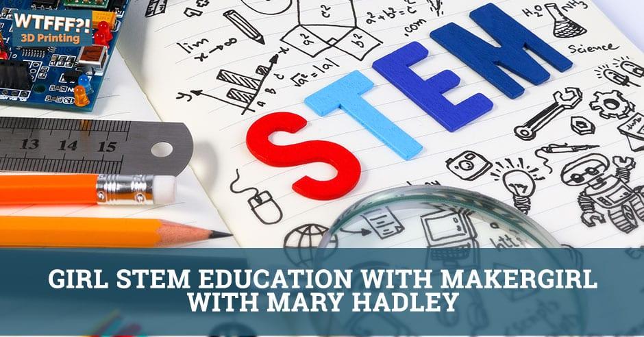 WTFFF 541 | Girl STEM Education