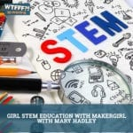 WTFFF 541 | Girl STEM Education