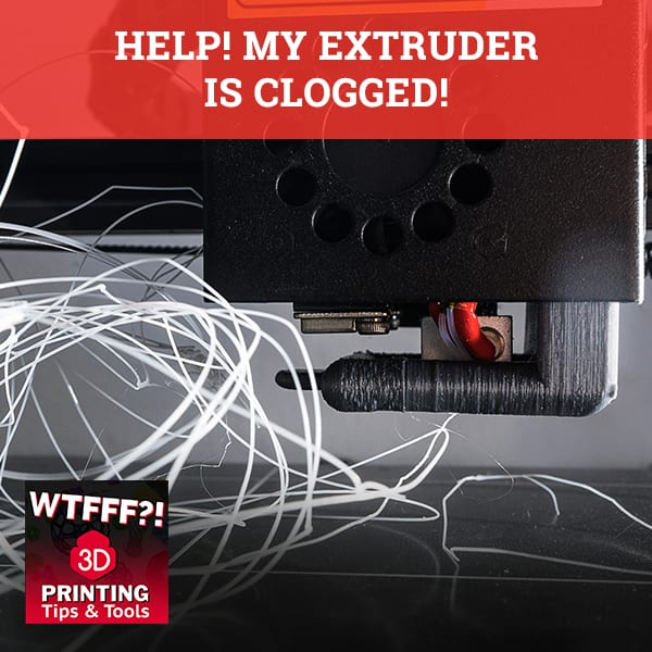 WTF OO9 | Clogged Extruder