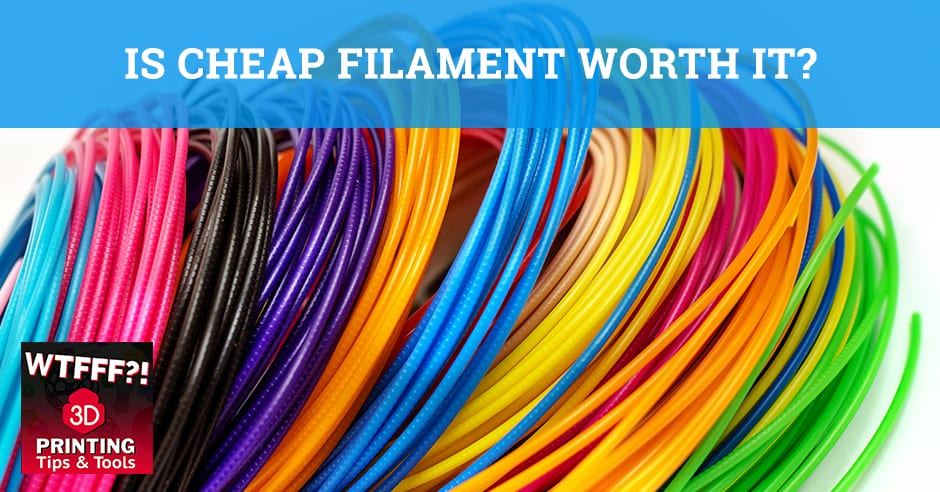 WTF 013 | Cheap Filament