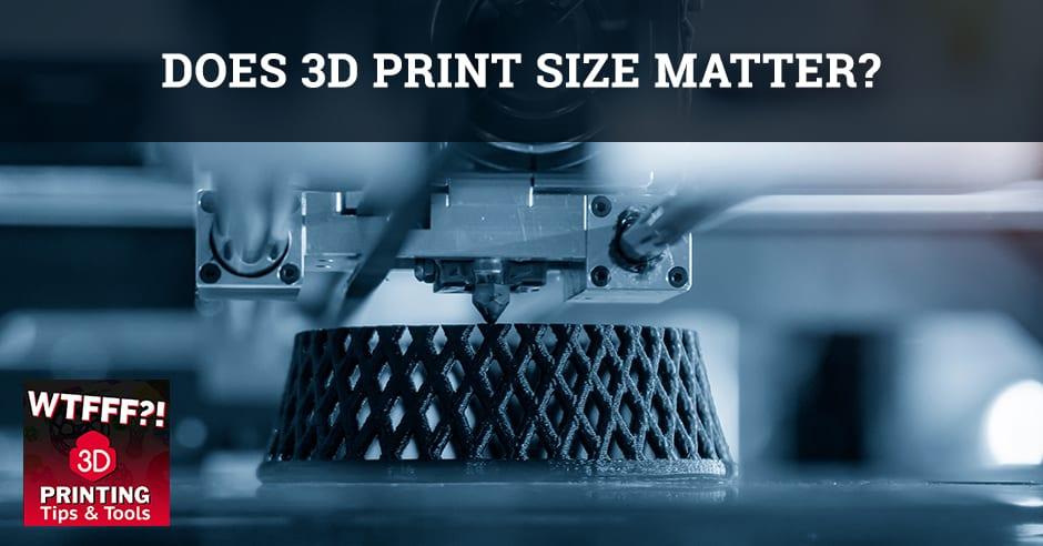 WTF 015 | 3D Print Size