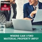 WTF 025 | Material Property Info