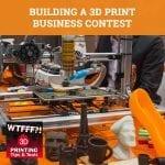 WTF 042 | 3D Print Contest