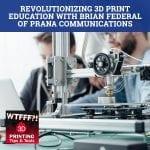 WTF 051 | 3D Print Education