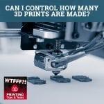 WTF 053 | Control 3D Prints