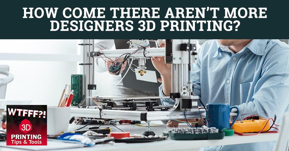 WTF 055   3D Printing Designers