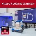 WTF 068 | Good 3D Scanner