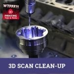 WTF 070 | 3D Scan Clean-Up