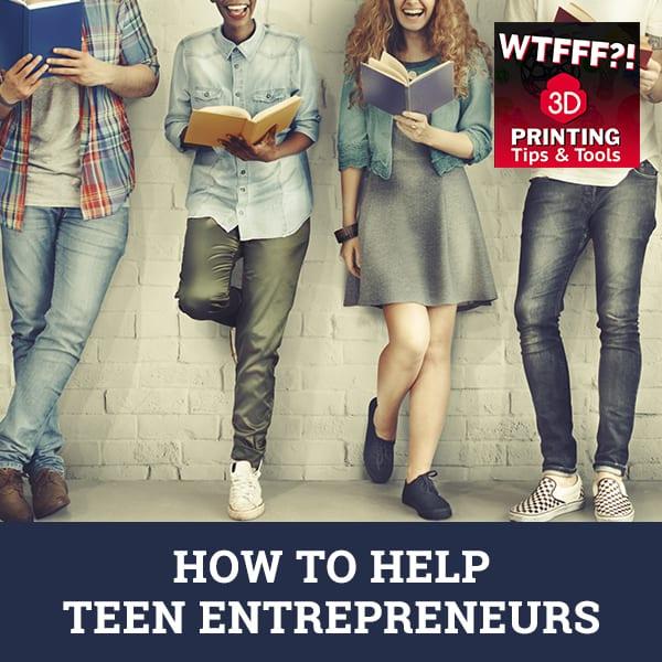 WTF 084 | Help Teen Entrepreneurs