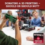 WTF 087 | Donate 3D Print