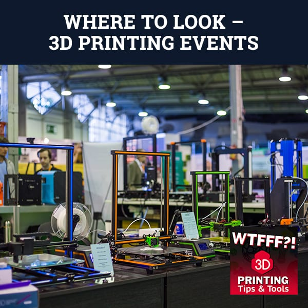 WTF 088 | 3D Printing Events