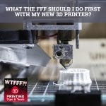 WTF 150 | New 3D Printer