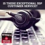 WTF 158 | 3DP Customer Service