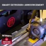WTF 161 | Smart Extruder+