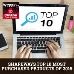 WTF 163 | Shapeways Most Purchased Products