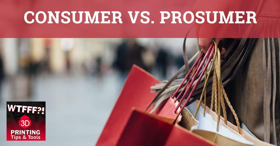 Consumer Versus Prosumer